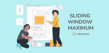 Sliding Window Maximum